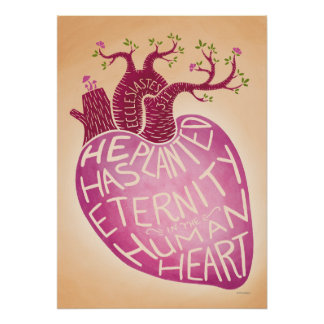 He Has Planted Eternity in the Human Heart Poster