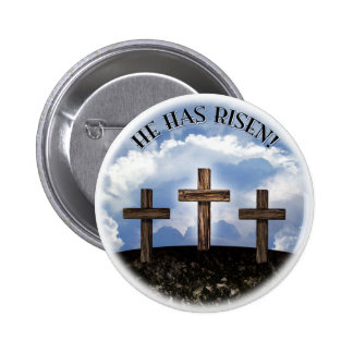 He Has Risen 3 Rugged Crosses Pinback Button