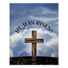 He Has Risen Rugged Cross Sky Poster