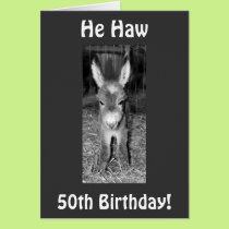 HE HAW OR HA HA FOR YOUR 50th BIRTHDAY Card