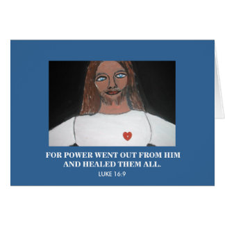 HE HEALED THEM ALL - 1118 GREETING CARD