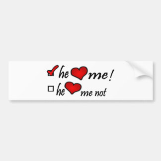 He Heart Me With Check Mark In Box & Hearts Bumper Sticker