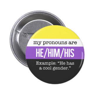 He/Him Pronouns –Nonbinary Flag Pinback Button