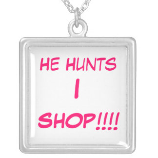 He Hunts, I, SHOP!!!! Silver Plated Necklace