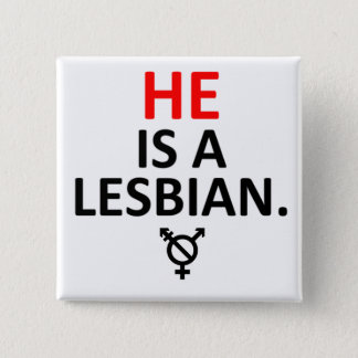 he is a lesbian nonbinary badge pinback button