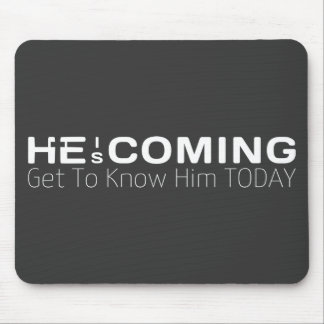He Is Coming Get To Know Him Today Mouse Pad