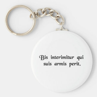 He is doubly destroyed who perishes by ....... basic round button keychain
