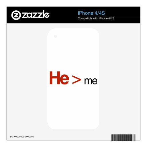 He is greater than me skin for iPhone 4