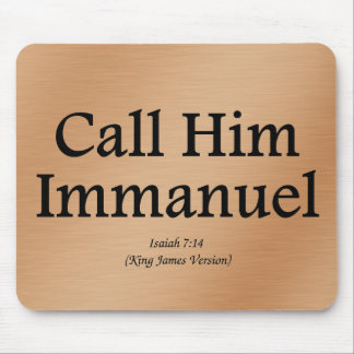 He is Immanuel Isaiah 7:14 Mouse Pad