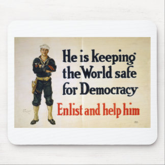 He is Keeping the World Safe for Democracy Mouse Pad