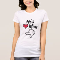 he is mine couples Valentines T-Shirt