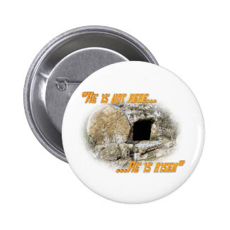 He is not here ... He is risen! Pinback Buttons