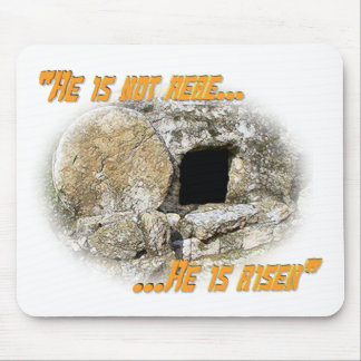 He is not here ... He is risen! Mousepads