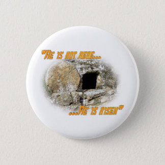 He is not here ... He is risen! Pinback Button