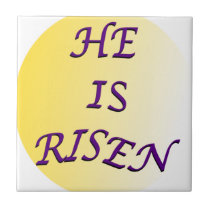 He Is Risen Ceramic Tile