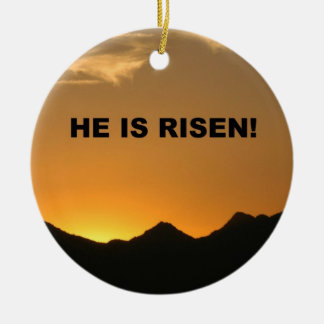 HE IS RISEN!  HE IS RISEN INDEED! Double-Sided CERAMIC ROUND CHRISTMAS ORNAMENT