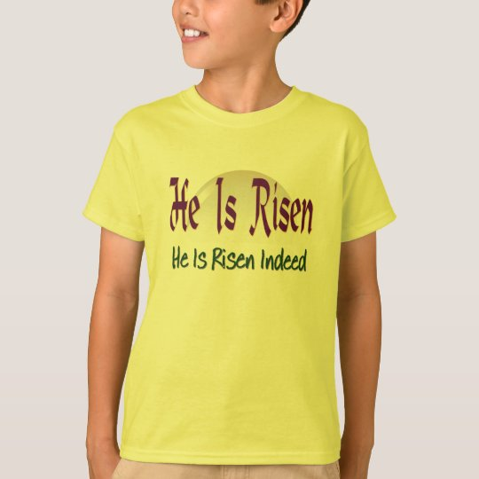 He is Risen Indeed Christians Rejoice T-Shirt
