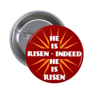 He Is Risen - Indeed He Is Risen Button