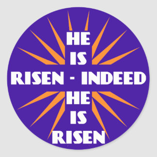 He Is Risen - Indeed He Is Risen Stickers