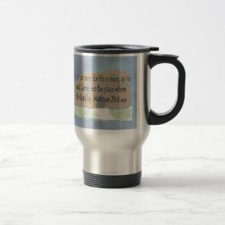 He is Risen - Matthew 28 6 Mug