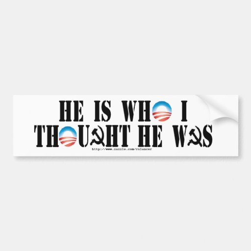 He is who I thought he was Car Bumper Sticker