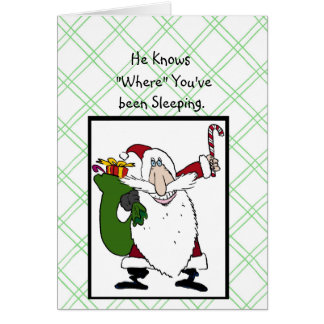"""He Know """"Where"""" You've been Sleeping. Card"""