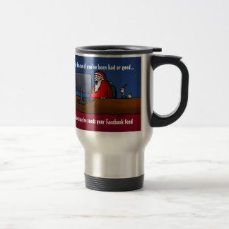 He Knows If You've Been Bad Funny Santa Travel Mug