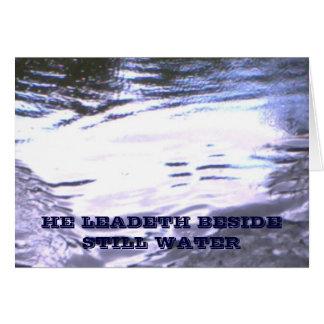 HE LEADETH BESIDE STILL WATER CARD