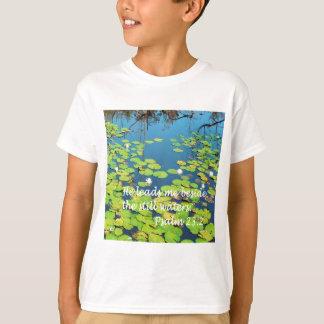 He Leads me Beside Still Waters T-Shirt