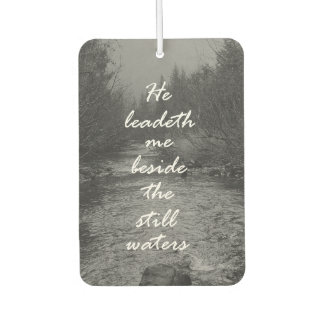 He Leads me Beside the Still Waters Bible Verse Air Freshener