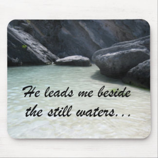 He leads me beside the still waters... mouse pad