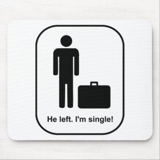 He Left. I'm Single Mouse Pad