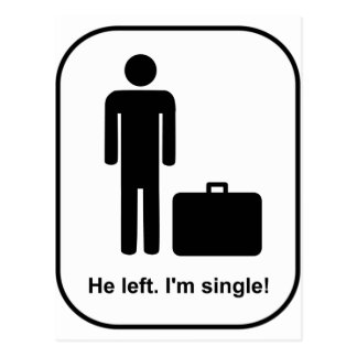He Left. I'm Single Postcard