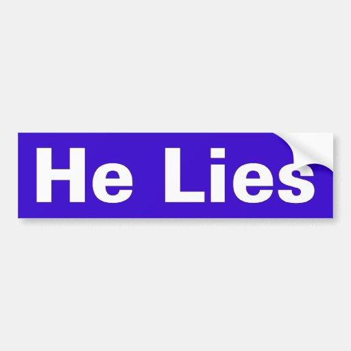 he lies car bumper sticker
