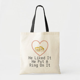 He Liked It He Put A Ring On It Budget Tote Canvas Bag