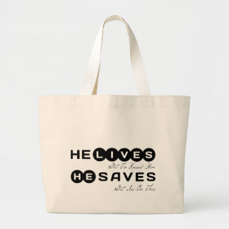 He lives Get To Know Him. He Saves Get In On This Large Tote Bag