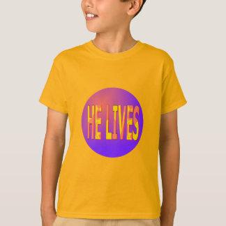 He Lives T-Shirt