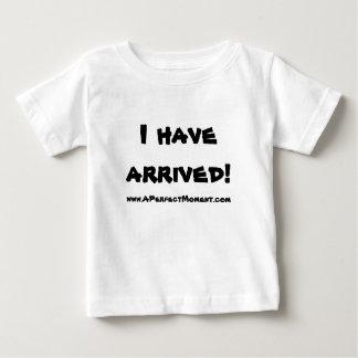 ¡He llegado! Camiseta