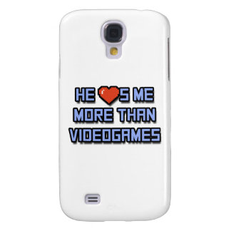 He Loves Me More Than Videogames Samsung Galaxy S4 Cover