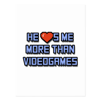 He Loves Me More Than Videogames Post Card