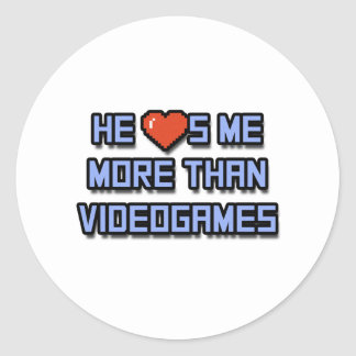 He Loves Me More Than Videogames Round Sticker