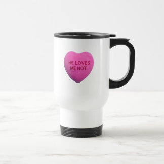 He Loves Me Not Pink Candy Heart Travel Mug