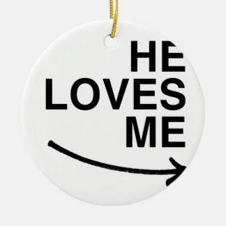 He loves me (right).png christmas tree ornaments