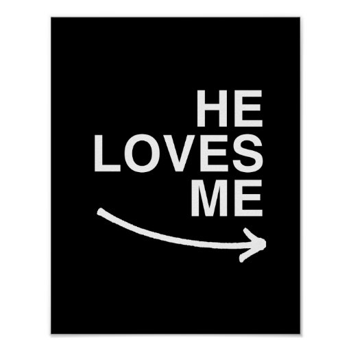 He loves me (right) -.png poster