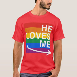 He loves me (right) -.png T-Shirt