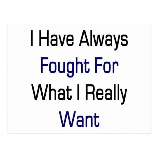 He luchado siempre para lo que quiero realmente postal