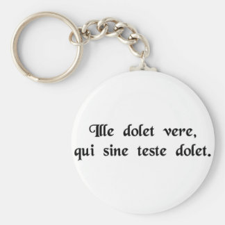 He mourns honestly who mourns without witnesses. keychain