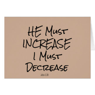He Must Increase, I must Decrease Bible Verse Card