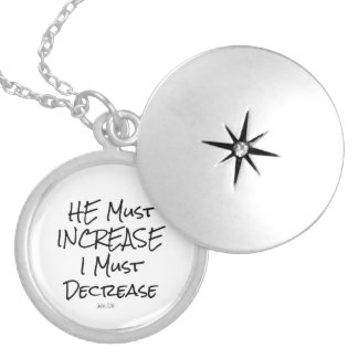 He Must Increase, I must Decrease Bible Verse Round Locket Necklace