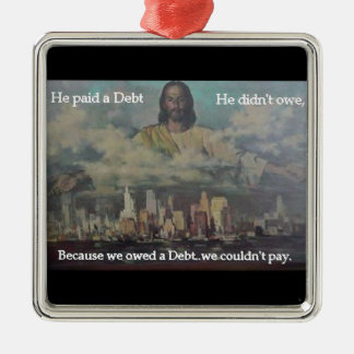 He Paid a Debt Square Metal Christmas Ornament